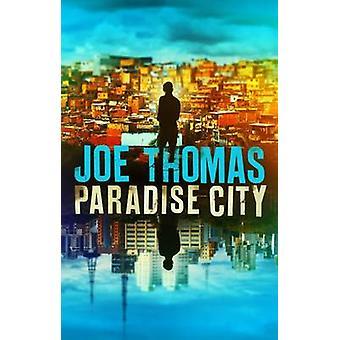Paradise City by Joe Thomas - 9781910050972 Book