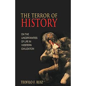 The Terror of History - On the Uncertainties of Life in Western Civili