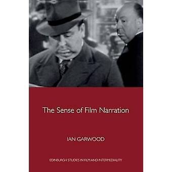 The Sense of Film Narration by Ian Garwood - 9781474402781 Book