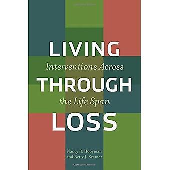 Vivendo perdita: Interventi lungo tutto l'arco della vita (fondamenti della conoscenza del lavoro sociale)