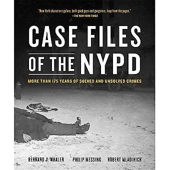 Case Files of the NYPD: Cases from the Archives of� the NYPD from 1831 to the Present