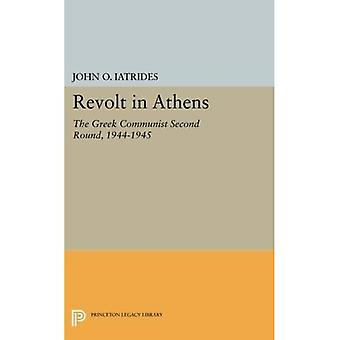 Revolt in Athens: The Greek Communist Second Round, 1944-1945 (Princeton Legacy Library)