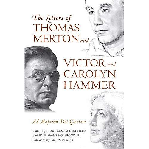 The Letters of Thomas Merton and Victor and voitureolyn Hammer  Ad Majorem Dei Gloriam