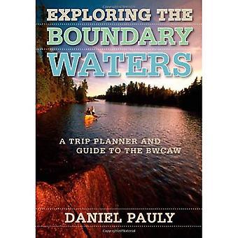 Erkundung der Boundary Waters: eine Reiseplaner und Leitfaden für die BWCAW