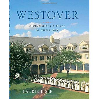 Westover: Giving Girls a Place of Their Own (Garnet Books)