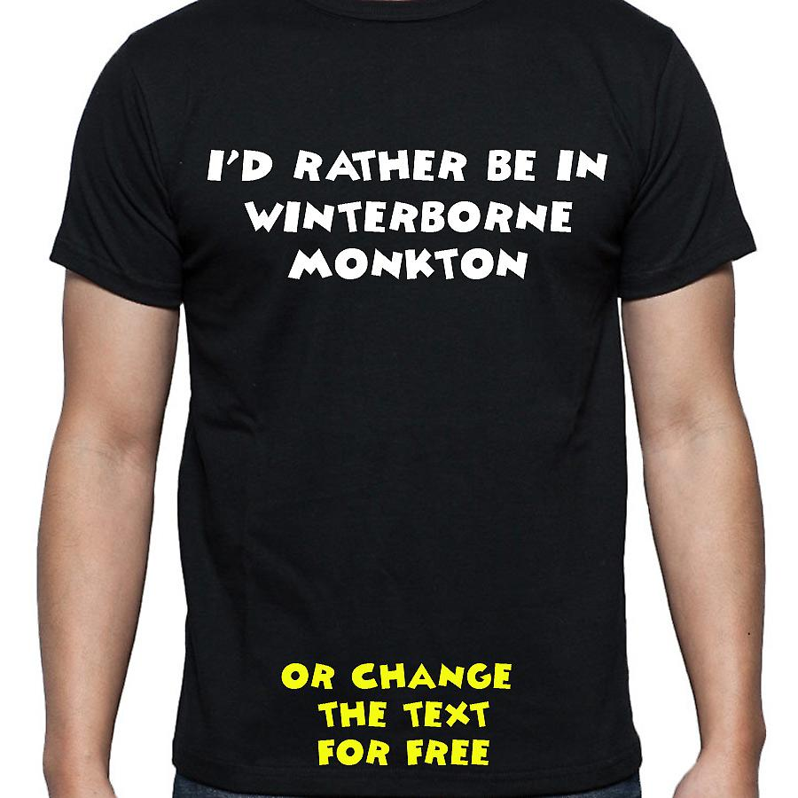 I'd Rather Be In Winterborne monkton Black Hand Printed T shirt