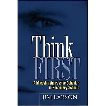 Think First: Addressing Aggressive Behavior in Secondary Schools (Guilford School Practitioner)