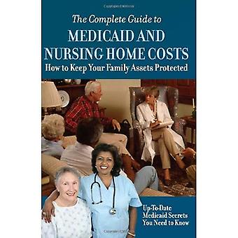Complete Guide to Medicaid & Nursing Home Costs: How to Keep Your Family Assets Protected