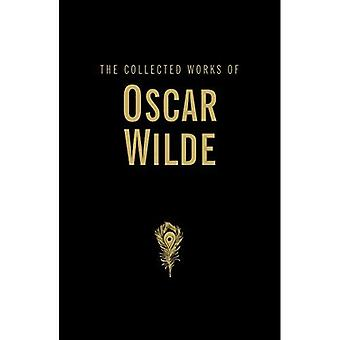 The Collected Works of Oscar Wilde (Wordsworth Library Collection)