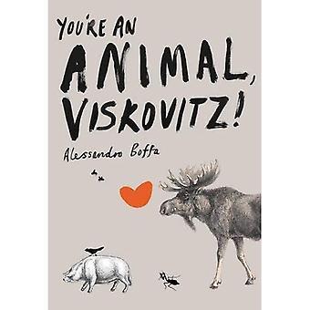 Vous êtes un Animal, Viskovitz!