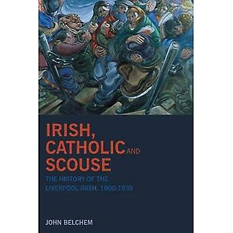 Irish, Catholic and Scouse: [Illustrated]