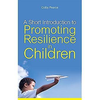 Une courte Introduction à promouvoir la résilience chez les enfants