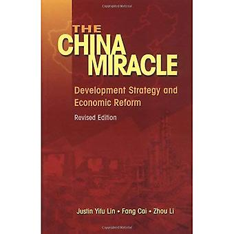 The China Miracle: Development Strategy and Economic Reform
