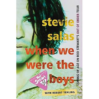 When We Were the Boys by Stevie Salas