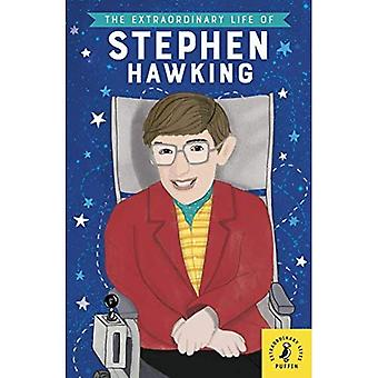 The Extraordinary Life of Stephen Hawking (Extraordinary Lives)