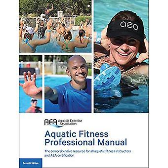 Aquatic Fitness Professional� Manual 7th Edition