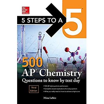5 Steps to a 5 500 AP Chemistry Questions to Know� by Test Day, Third Edition