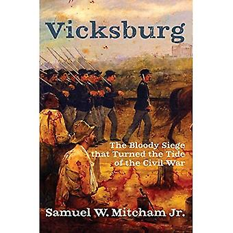 Vicksburg: The Bloody Siege� that Turned the Tide of the Civil War