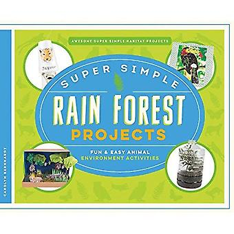 Super Simple Rain Forest Projects: Fun & Easy Animal Environment Activities (Awesome Super Simple Habitat Projects)