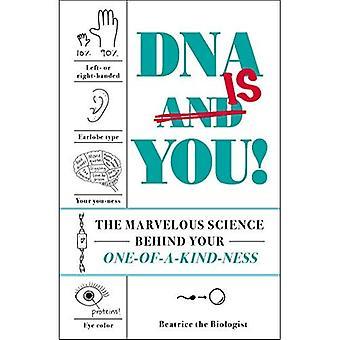 Il DNA è si!: la meravigliosa scienza dietro il vostro uno-di-un-tipo-ness