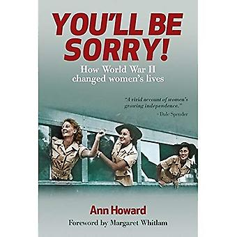 You'll Be Sorry!: How World War II Changed Women's Lives