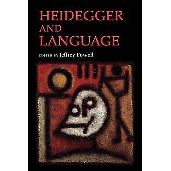 Heidegger and Language by Powell & Jeffrey