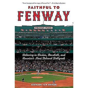 Fedeli al Fenway credendo nel Baseball di Boston e Americhe Ballpark più amati da Borer & Michael Ian