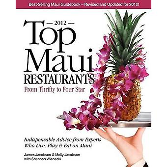 Top Maui Restaurants 2012 van zuinig aan vier sterren onafhankelijk advies van Experts Live spelen eten op Maui door Jacobson & James