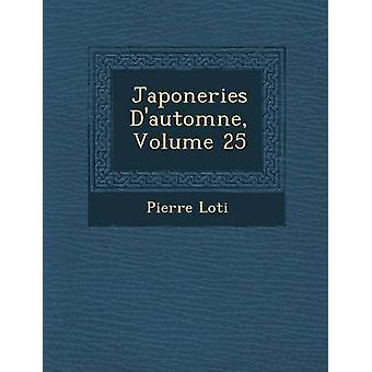 Japoneries Dautomne volumen 25 por Loti y Pierre