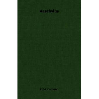 Aeschylus by Cookson & G.M.
