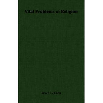 Vital Problems of Religion by Cohu & Rev. J.R.