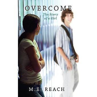 Het verhaal van een meisje door Reach & M. E. overwinnen