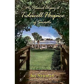 My Personal Odyssey at Tidewell Hospice of Sarasota by Newman & Irv