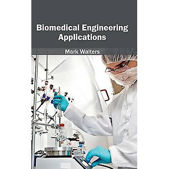 Biomedical Engineering Applications by Walters & Mark