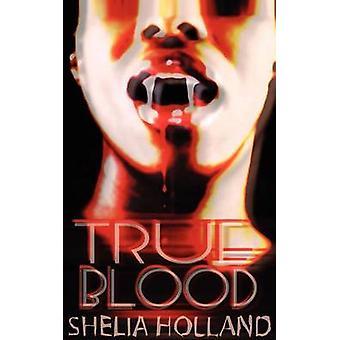 True Blood by Holland & Shelia