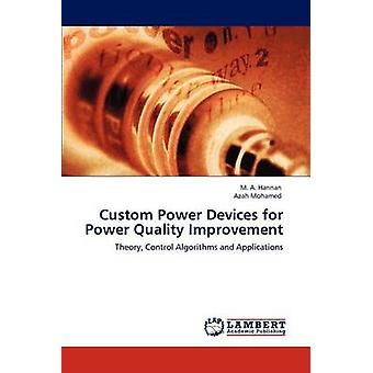 Custom Power Devices for Power Quality Improvement by Hannan & M. A.