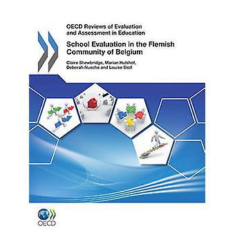 Comentarios de la OCDE de evaluación y evaluación en educación OCDE comentarios de evaluación y evaluación en la evaluación de la educación escolar en la comunidad flamenca de Bélgica 2011 por la editorial de la OCDE