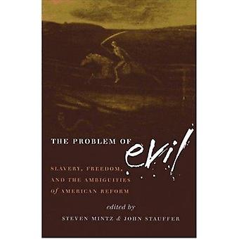 Le problème du mal - l'esclavage - la liberté - et les ambiguïtés de Ameri