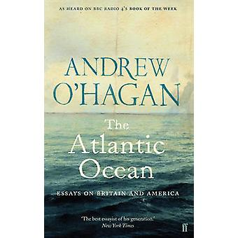 The Atlantic Ocean - Essays on Britain and America (Main) by Andrew O'