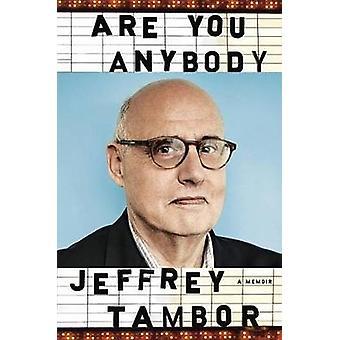 Are You Anybody? - A Memoir by Jeffrey Tambor - 9780451496355 Book