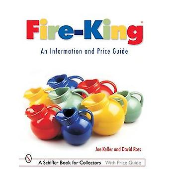 Fire-King  - An Information and Price Guide by Joe Keller - David Ross