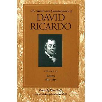 Works and Correspondence of David Ricardo - Letters - 1810-1815 - v. 6 -