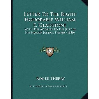 Letter to the Right Honorable William E. Gladstone - With the Address