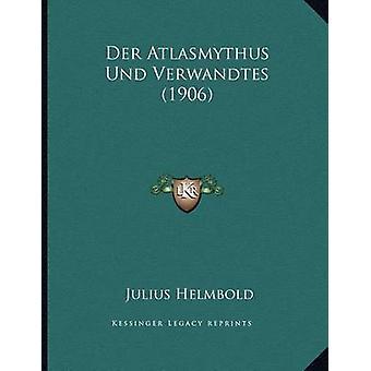 Der Atlasmythus Und Verwandtes (1906) by Julius Helmbold - 9781167348
