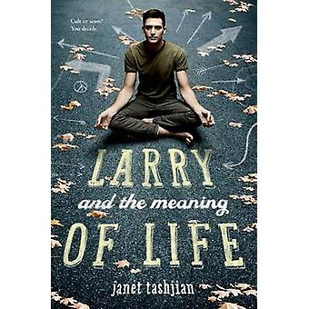 Larry and the Meaning of Life by Janet Tashjian - 9781250050359 Book
