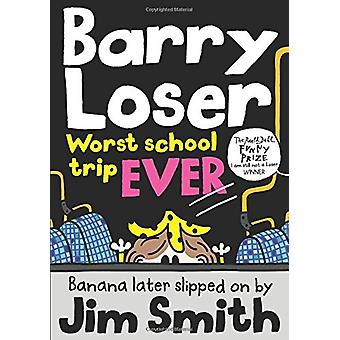 Barry Loser - worst school trip ever! by Jim Smith - 9781405283991 Book