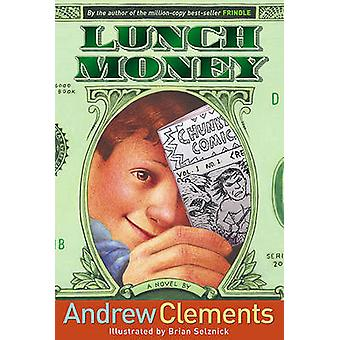 Lunch Money by Andrew Clements - Brian Selznick - 9781417781164 Book