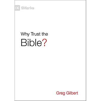 Why Trust the Bible? by Greg Gilbert - 9781433543463 Book