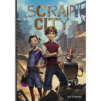 Scrap City by D S Thornton - 9781496504760 Book