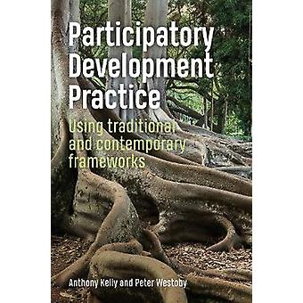 Participatory Development Practice - Using Traditional and Contemporar